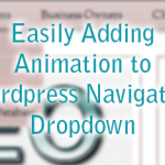 Easily Adding Animation to WordPress Navigation Dropdown by Kim Joy Fox